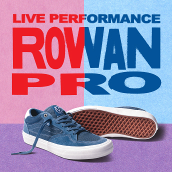 INTRODUCING THE ROWAN PRO: ROWAN ZORILLA'S FIRST VANS SIGNATURE SKATE SHOE